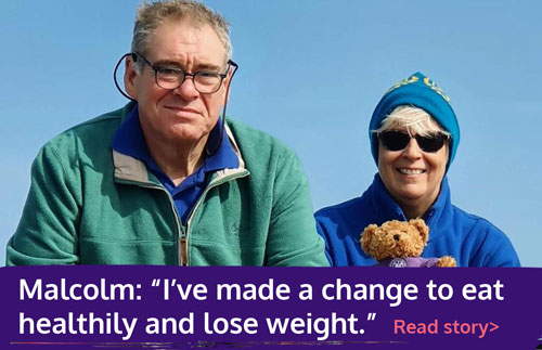 "Graphic with text: Malcolm ""I have made a change to eat healthily and lose weight"" read story"